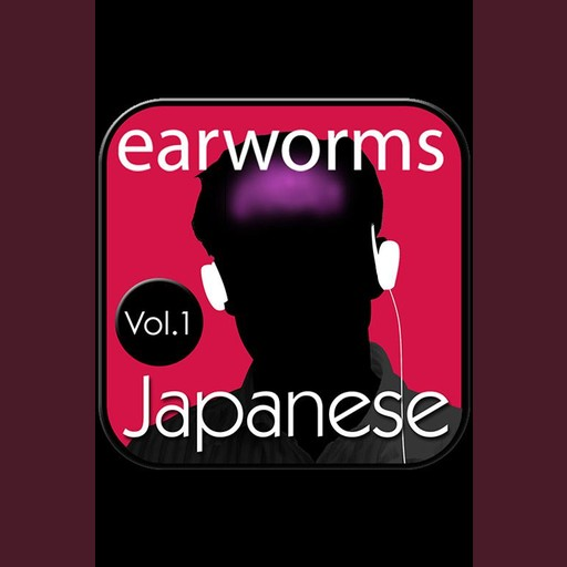 Rapid Japanese Vol. 1, Earworms Learning