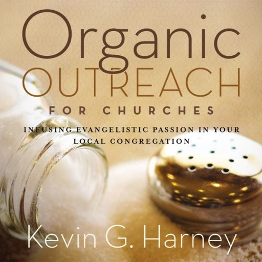 Organic Outreach for Churches, Kevin G. Harney