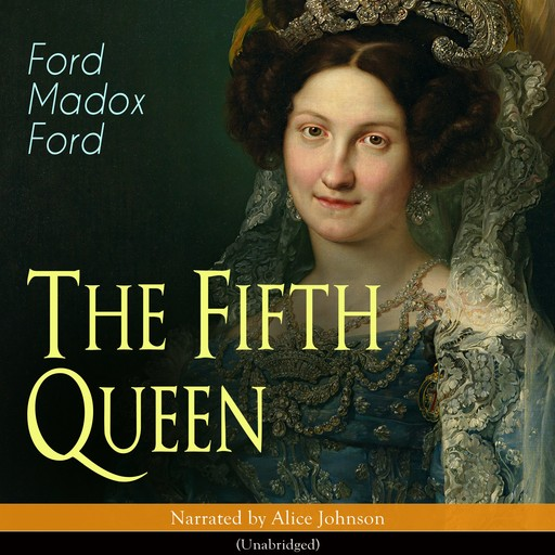 The Fifth Queen, Ford Madox