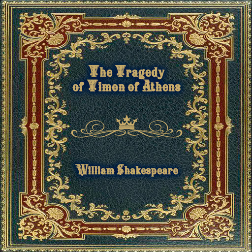 The Tragedy of Timon of Athens, William Shakespeare