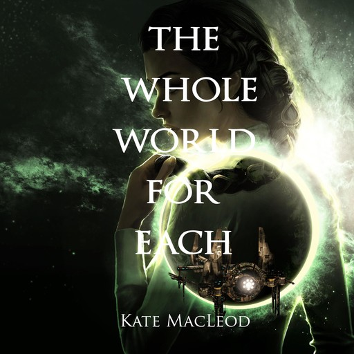 The Whole World for Each, Kate MacLeod