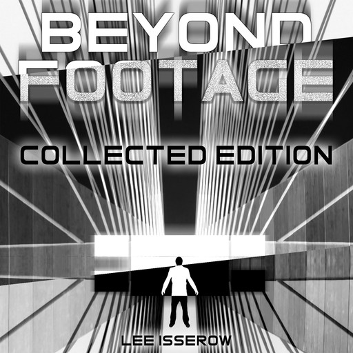 Footage & Beyond Footage: Collected Edition, Lee Isserow