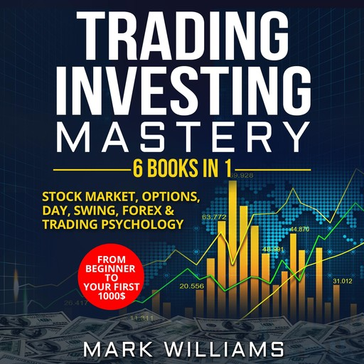 Trading Investing Mastery : 6 Books In 1, Mark Williams