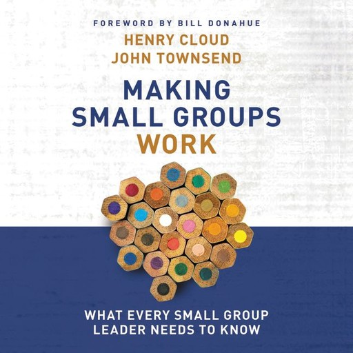 Making Small Groups Work, Henry Cloud, John Townsend