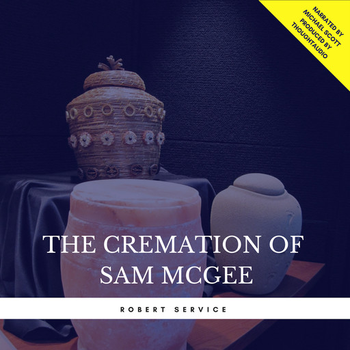 The Cremation of Sam McGee, Robert Service