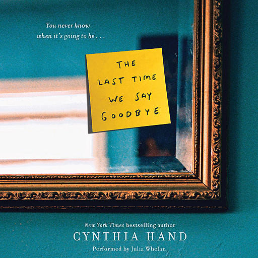 The Last Time We Say Goodbye, Cynthia Hand