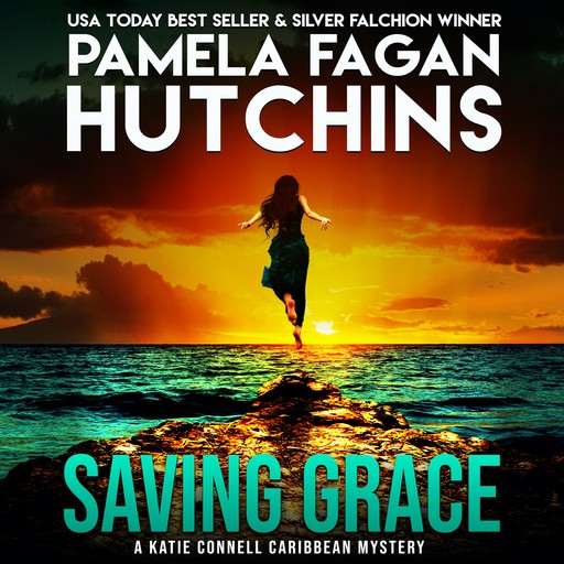 Saving Grace (A Katie Connell Texas-to-Caribbean Mystery), Pamela Fagan Hutchins
