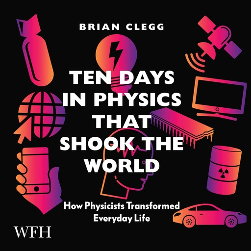 Ten Days in Physics that Shook the World, Brian Clegg