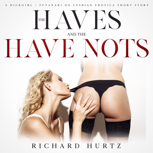 The Haves and the Have Nots, Richard Hurtz