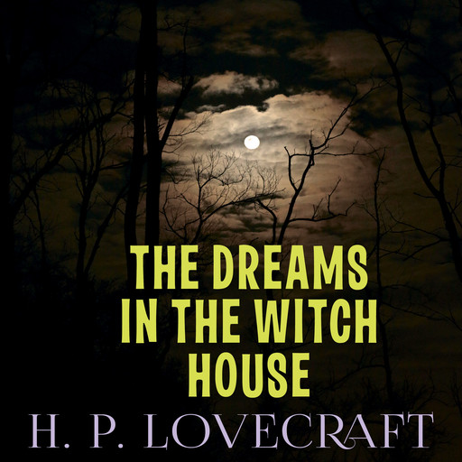 The Dreams in the Witch House, Howard Lovecraft