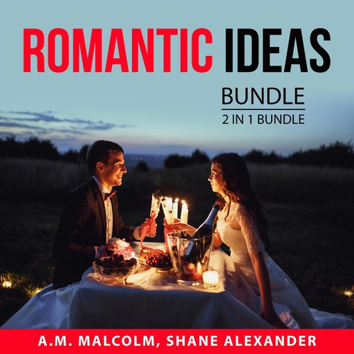 Romantic Ideas Bundle, 2 in 1 Bundle: Fall in Love Again and Romantic, A.M. Malcolm, and Shane Alexander