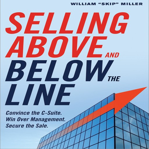 Selling Above and Below the Line, William Miller