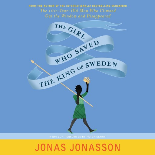 The Girl Who Saved the King of Sweden, Jonas Jonasson, Rachel Willson-Broyles