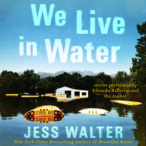 We Live in Water, Jess Walter