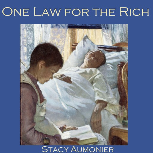 One Law for the Rich, Stacy Aumonier