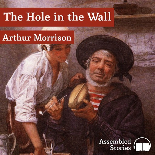 The Hole in the Wall, Arthur Morrison