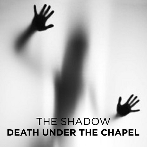 Death Under the Chapel, The Shadow