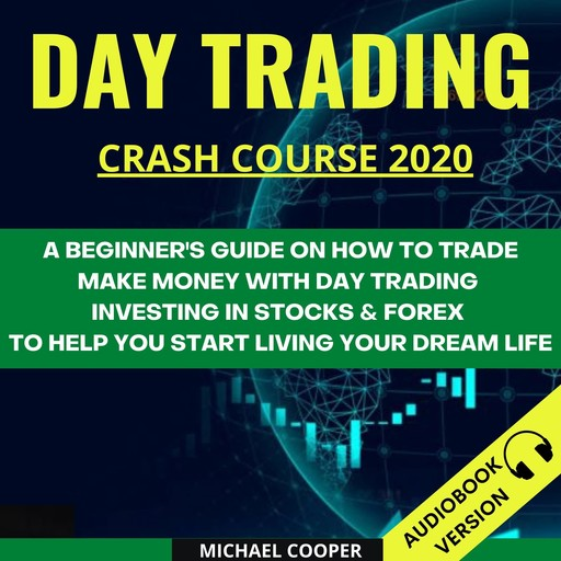 Day Trading Crash Course 2020:, Michael Cooper