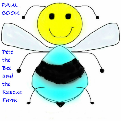 Pete the Bee and the Rescue Farm, Paul Cook