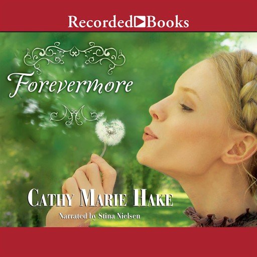 Forevermore, Cathy Marie Hake
