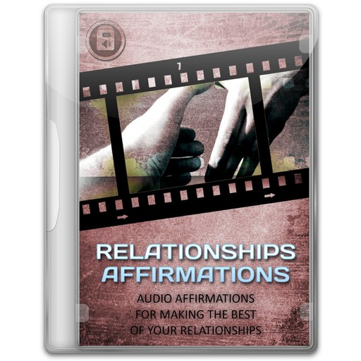 Relationship Affirmations - 5 Minutes Daily to Attract and Maintain Healthy Relationships, Empowered Living