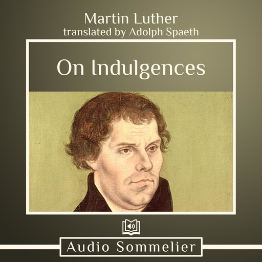 On Indulgences, Martin Luther, Adolph Spaeth