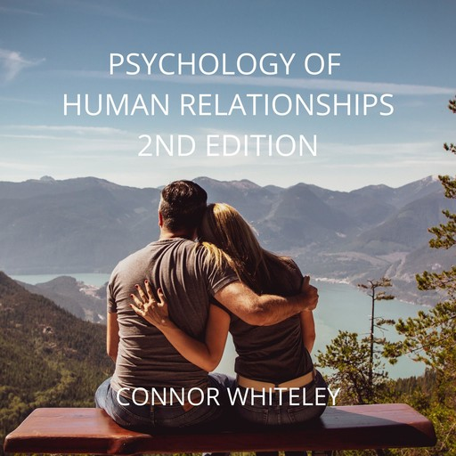 PSYCHOLOGY OF HUMAN RELATIONSHIPS, Connor Whiteley