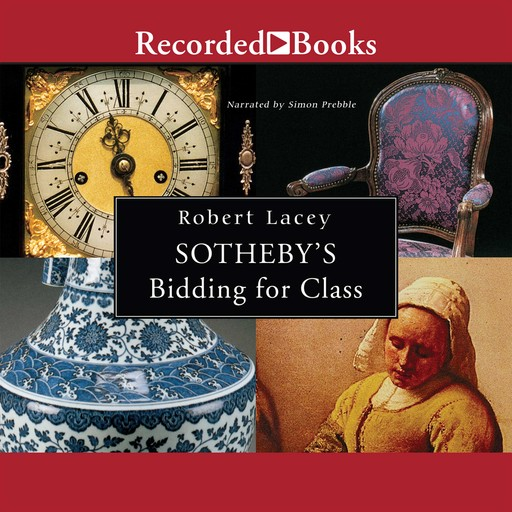 Sotheby's—Bidding for Class, Robert Lacey
