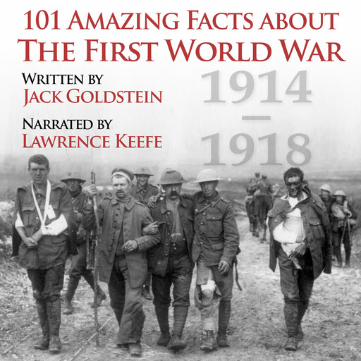 101 Amazing Facts about the First World War, Jack Goldstein