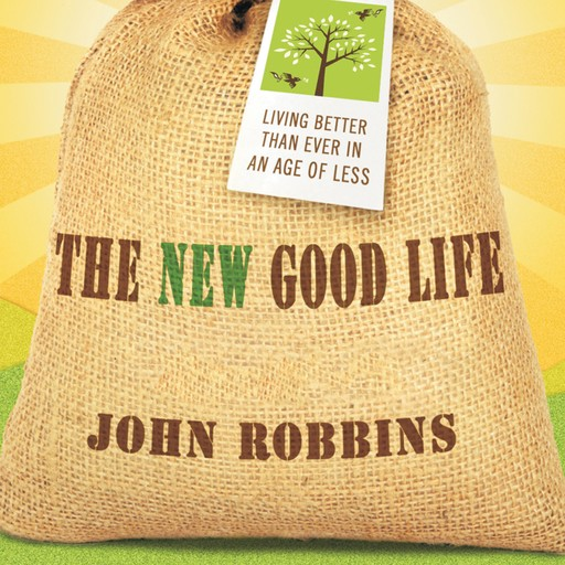The New Good Life, John Robbins