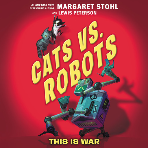 Cats vs. Robots #1: This Is War, Margaret Stohl, Lewis Peterson