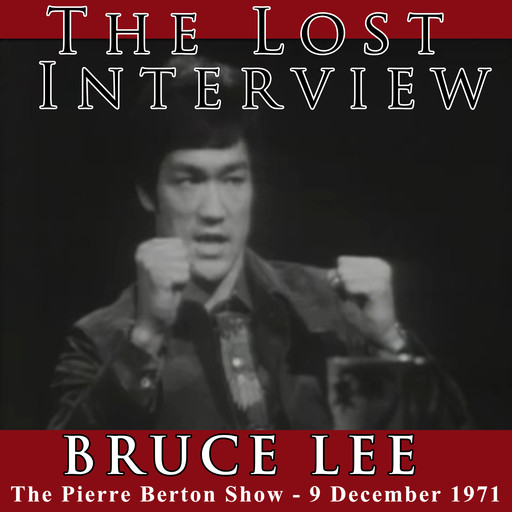 The Lost Interview - Bruce Lee, Bruce Lee, Pierre Burton