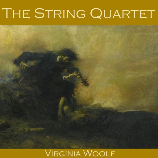 The String Quartet, Virginia Woolf