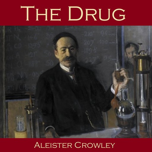 The Drug, Aleister Crowley