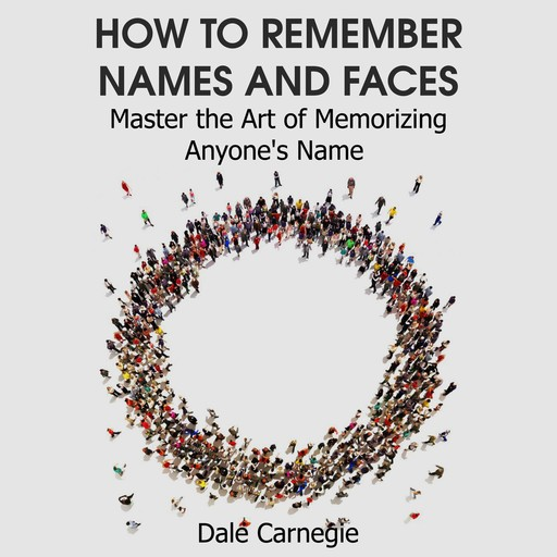 How to Remember Names and Faces, Dale Carnegie