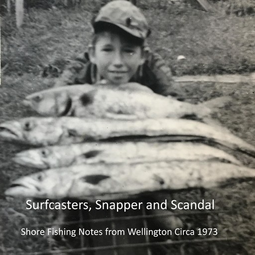 Surfcasters, Snapper and Scandal, GJ Philip