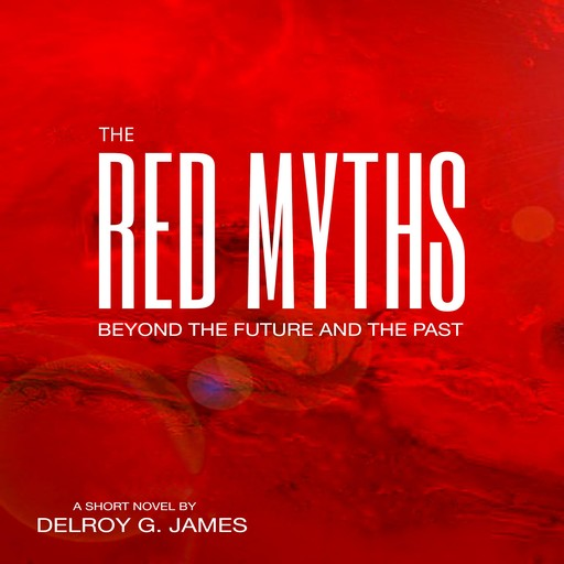 The Red Myths, Delroy G. James