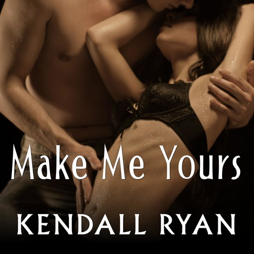 Make Me Yours, Kendall Ryan