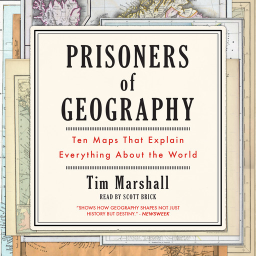 Prisoners of Geography: Ten Maps That Explain Everything About the World, Tim Marshall