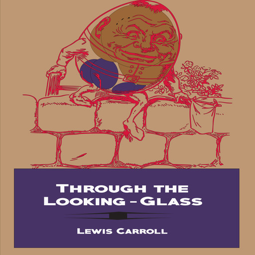 Through the Looking-Glass (Illustrated), Lewis Carroll