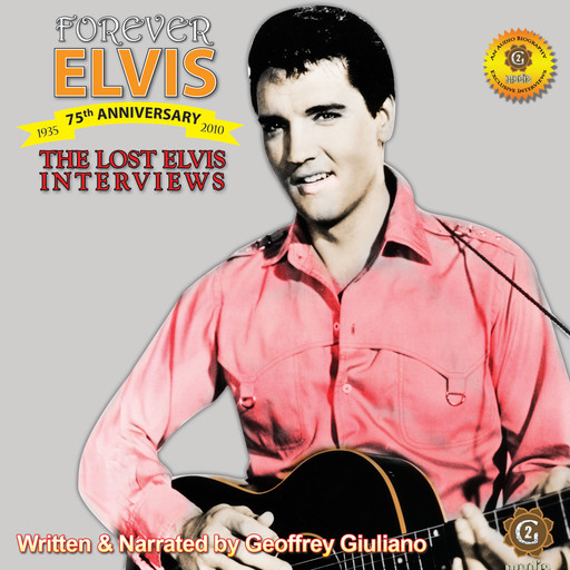 The Lost Interviews - Forever Elvis, Geoffrey Giuliano