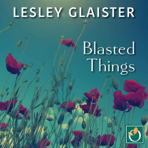 Blasted Things, Lesley Glaister