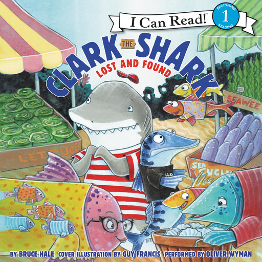 Clark the Shark: Lost and Found, Bruce Hale