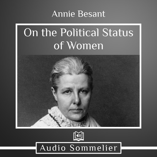 On the Political Status of Women, Annie Besant