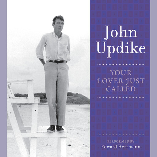 Your Lover Just Called, John Updike
