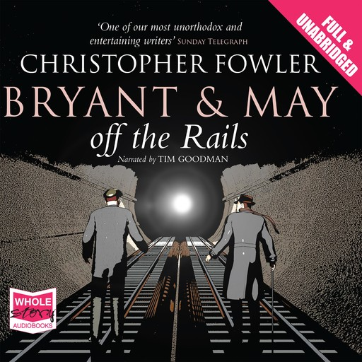 Bryant & May Off the Rails, Christopher Fowler