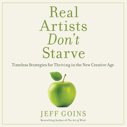 Real Artists Don't Starve, Jeff Goins