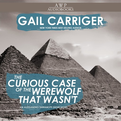 The Curious Case of the Werewolf that Wasn't, Gail Carriger
