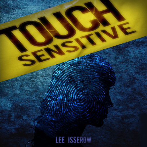 Touch Sensitive, Lee Isserow