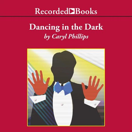 Dancing in the Dark, Caryl Phillips